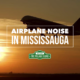 Article about airplane noise in Mississauga