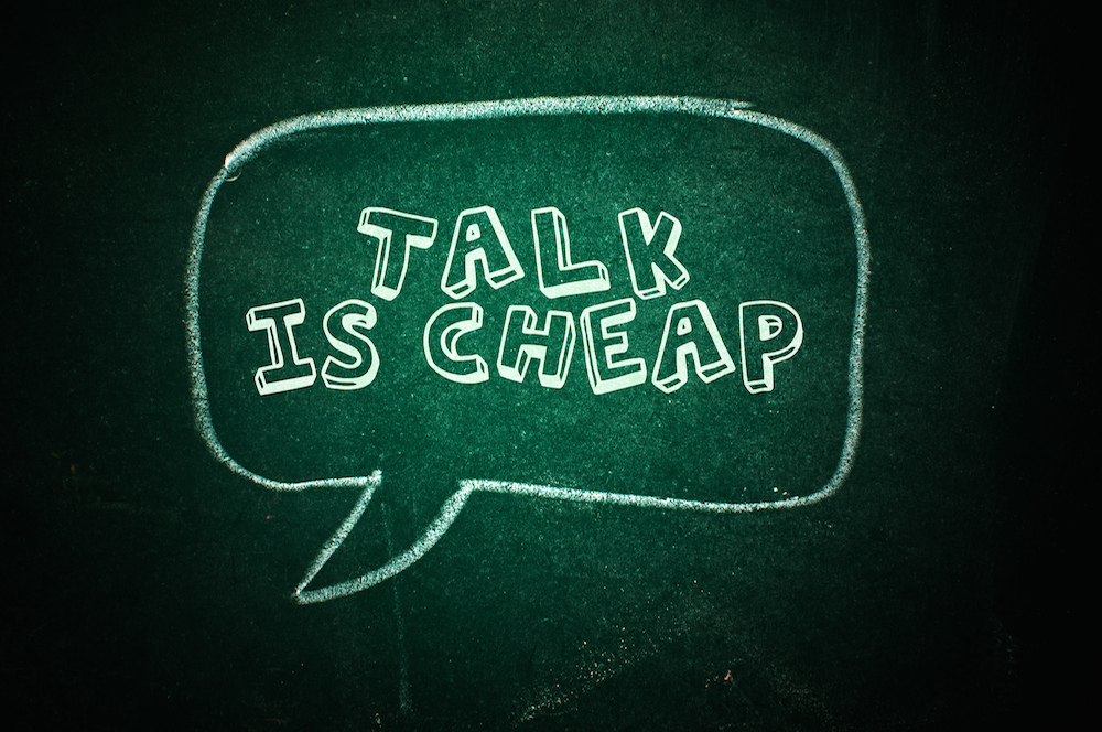 talk is cheap essays Search help search looks for exact, case-insensitive keywords keywords shorter than a minimum length are ignored use upper-case or to get more results.