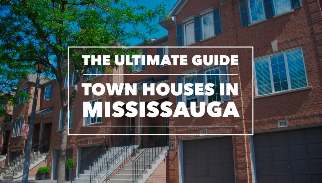 The Ultimate Guide to Townhouses in Mississauga