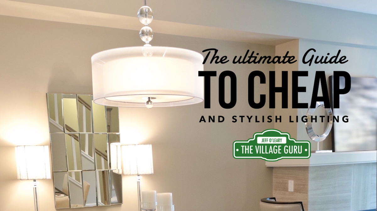 The ultimate guide to cheap and stylish lighting • the village guru