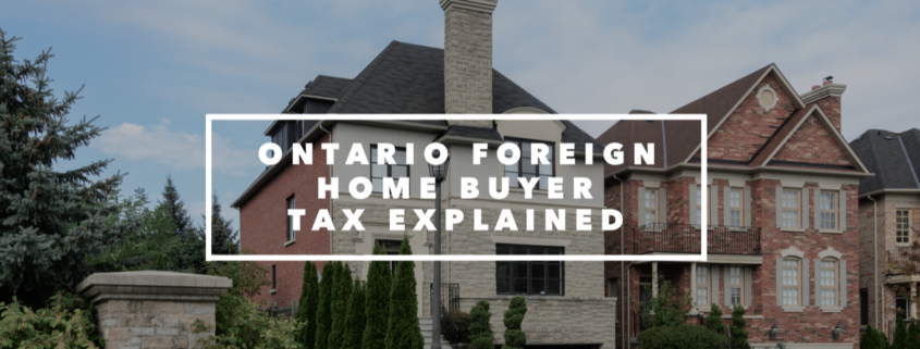 Ontario Non-Resident Speculation Tax otherwise known as the foreign home buyers tax